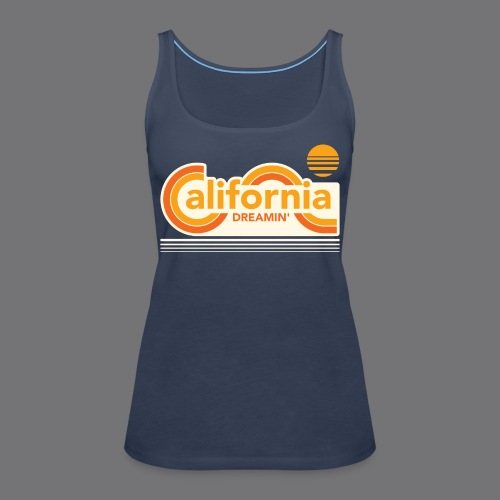 CALIFORNIA DREAMIN Tee Shirts - Women's Premium Tank Top