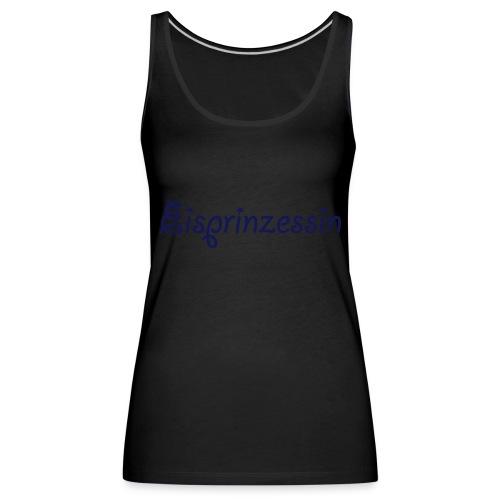 Eisprinzessin, Ski Shirt, T-Shirt für Apres Ski - Frauen Premium Tank Top
