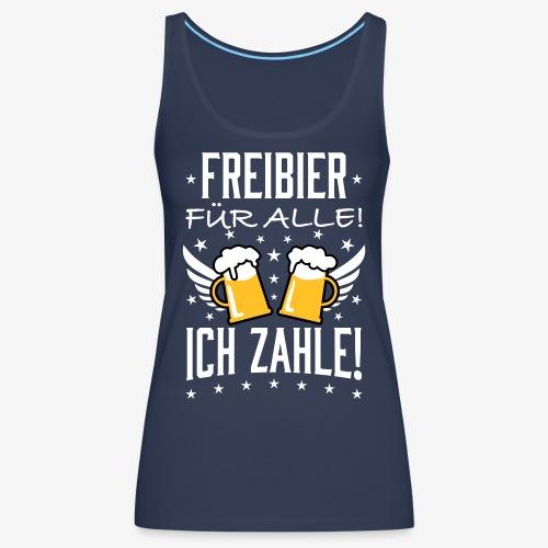 114 Freibier für alle ich zahle Bier Prost - Frauen Premium Tank Top