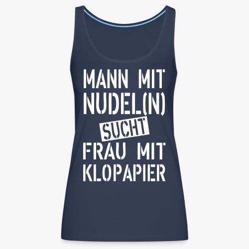 137 Mann mit Nudeln sucht Frau mit Klopapier - Frauen Premium Tank Top
