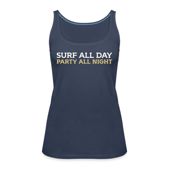 Surf all day Party all night