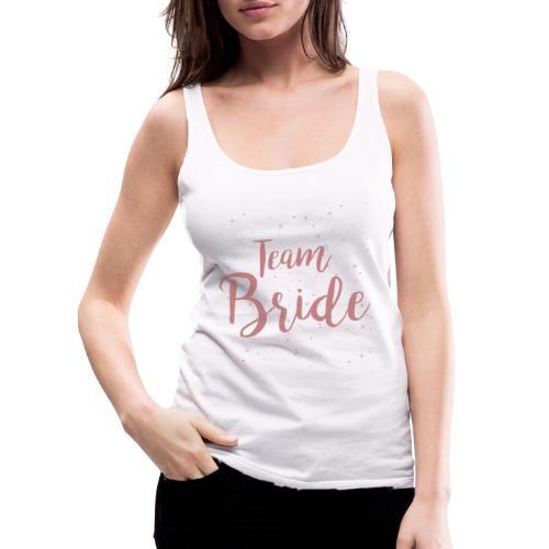 Team Bride - Frauen Premium Tank Top