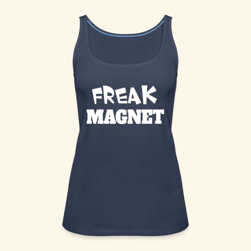 Freak Magnet - Frauen Premium Tank Top