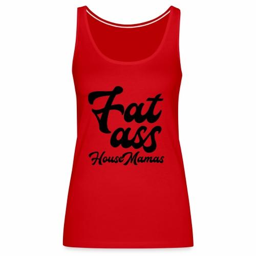 fatasshousemamas - Naisten premium hihaton toppi