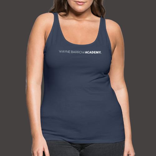 Wayne Barrow Academy Merchandise - Women's Premium Tank Top