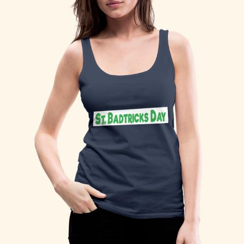 ST BADTRICKS DAY - Women's Premium Tank Top