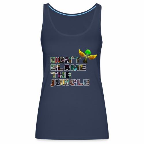 don't blame the jungle - Camiseta de tirantes premium mujer