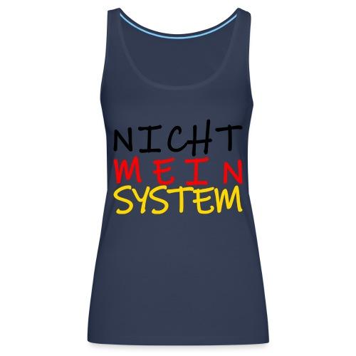 NICHT MEIN SYSTEM - Frauen Premium Tank Top