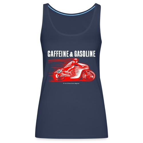 Caffeine & Gasoline white text - Women's Premium Tank Top