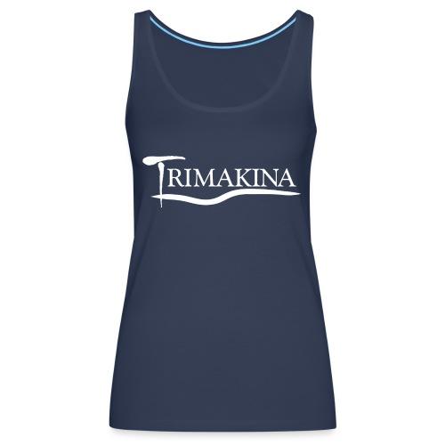 Texto TriMakina BLANCO editado 1 - Camiseta de tirantes premium mujer