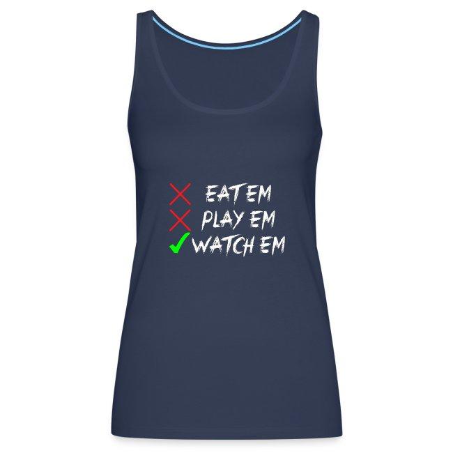 Eatem Playem Watchem