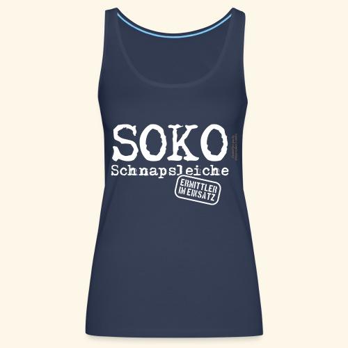 Sauf T Shirt SOKO Schnapsleiche - Frauen Premium Tank Top