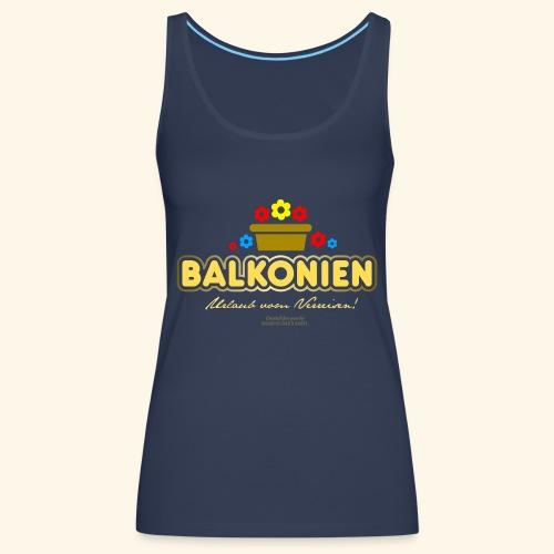 Balkonien T Shirt - Frauen Premium Tank Top