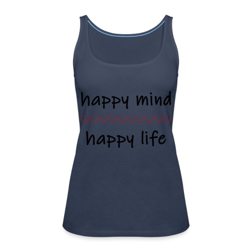 happy mind - happy life - Frauen Premium Tank Top