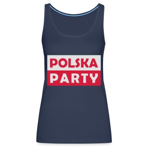 Polska Party / Die Party-Geschenkidee - Frauen Premium Tank Top