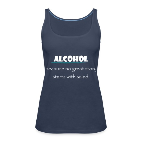 alcohol salad - Frauen Premium Tank Top