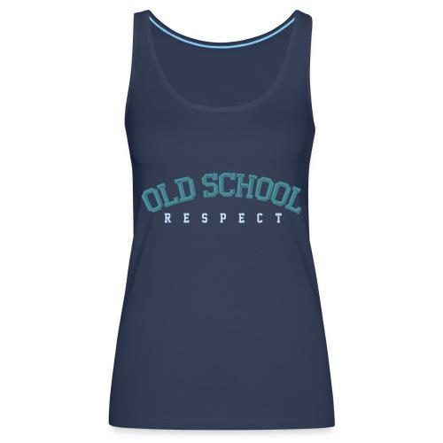 Old School Respect 02 - Vrouwen Premium tank top