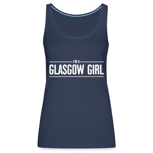 I'm A Glasgow Girl - Women's Premium Tank Top