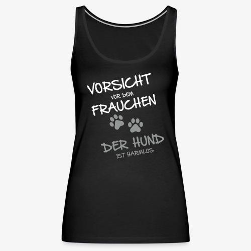 Vorsicht vor dem Frauchen - Frauen Premium Tank Top
