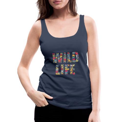 Wild Life - Frauen Premium Tank Top