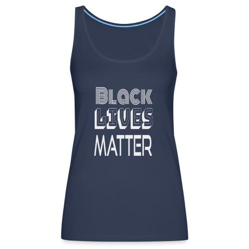 Black Lives Matter T-Shirt - Canotta premium da donna