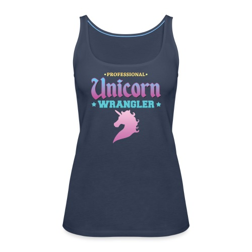 Professional Unicorn Wrangler - Women's Premium Tank Top