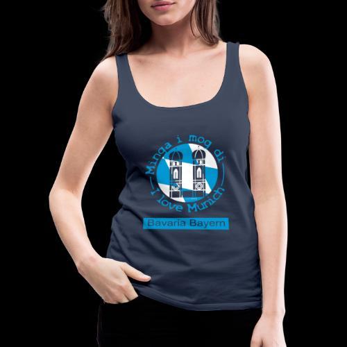 I love Munich - Minga i mog di. München T-Shirt - Frauen Premium Tank Top