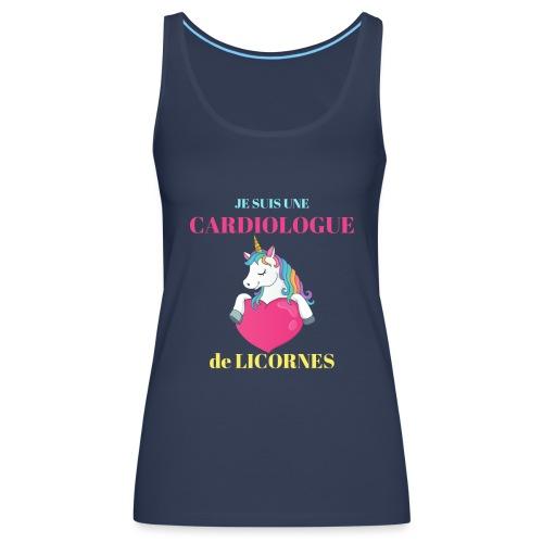 Je suis une cardiologue de Licornes Humour Cadeau - Débardeur Premium Femme