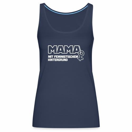 Mama mit feministischem Hintergrund - Frauen Premium Tank Top