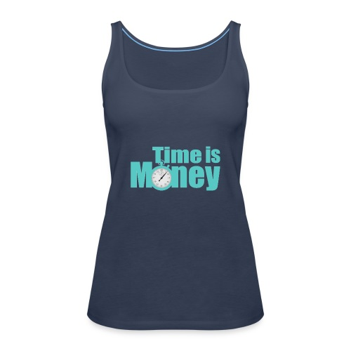 Time is Money - Frauen Premium Tank Top