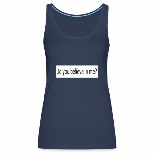Believe - Frauen Premium Tank Top