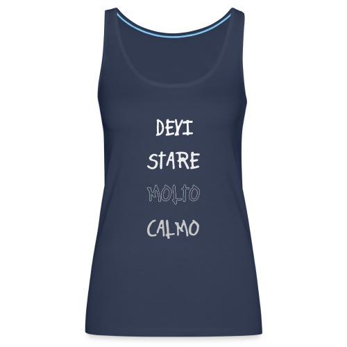 Devi stare molto calmo - Women's Premium Tank Top