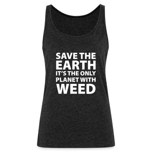 weed - sauve la terre - Débardeur Premium Femme