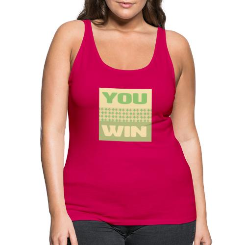you win 12 - Women's Premium Tank Top