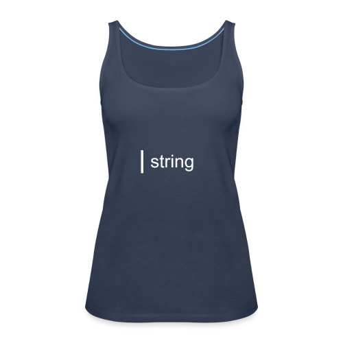 string Text - Women's Premium Tank Top