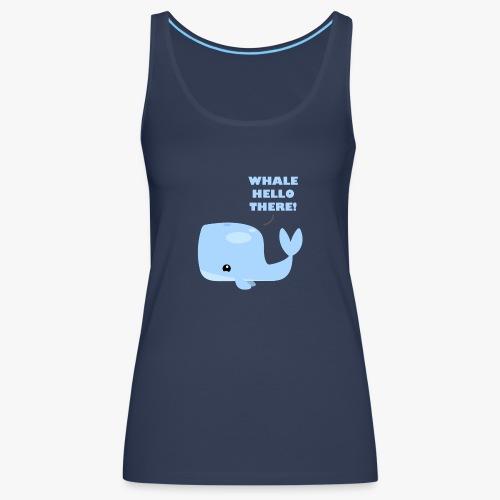 Whale Hello There - Dame Premium tanktop