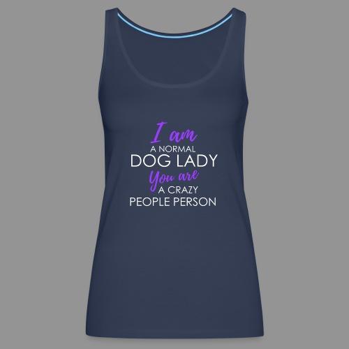 I am a normal dog lady - - Women's Premium Tank Top