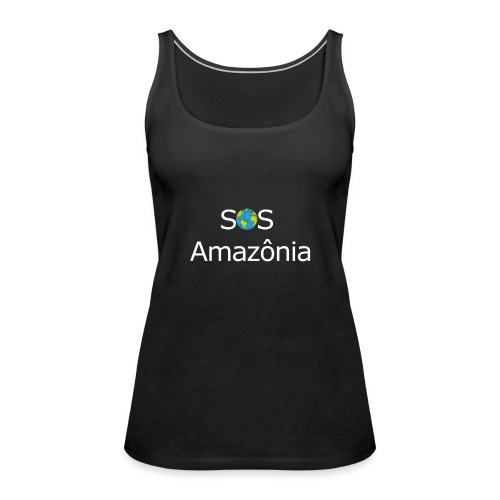 SOS the Amazon forest SAVE THE AMAZONAS - Débardeur Premium Femme