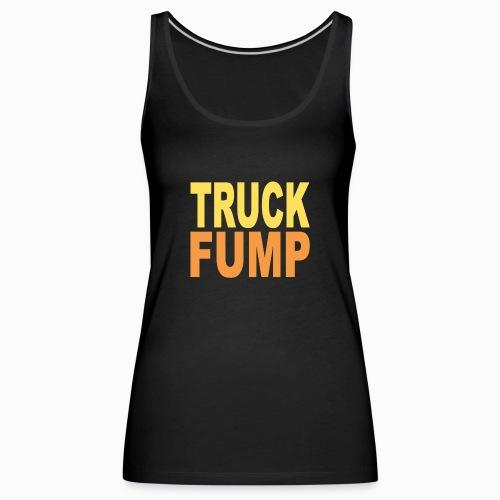 Truck Fump - Version 2 - Frauen Premium Tank Top