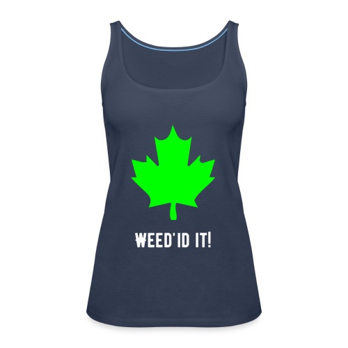 Weed'id it! - Women's Premium Tank Top