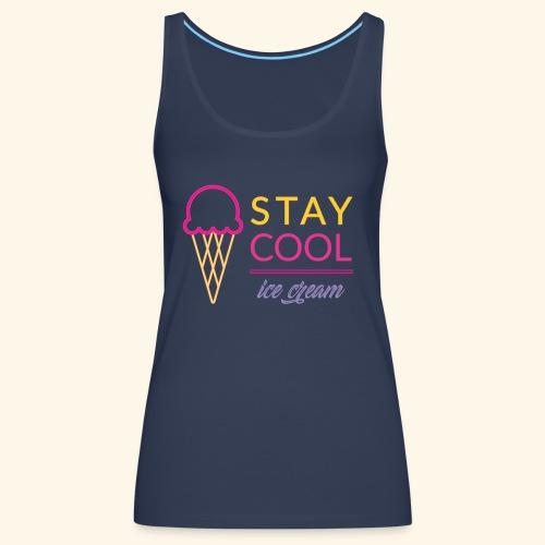 STAY COOL ICE CREAM (2) - Canotta premium da donna