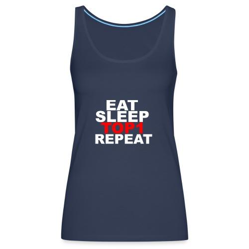 EAT SLEEP TOP 1 REPEAT - Débardeur Premium Femme