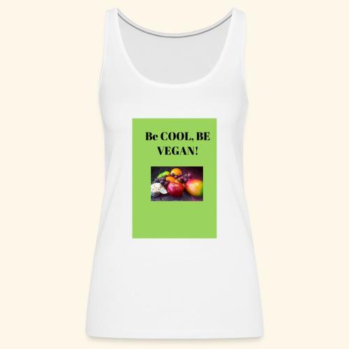 BE cool be Vegan - Frauen Premium Tank Top