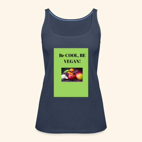 BE cool be Vegan - Frauen Premium Tank Top