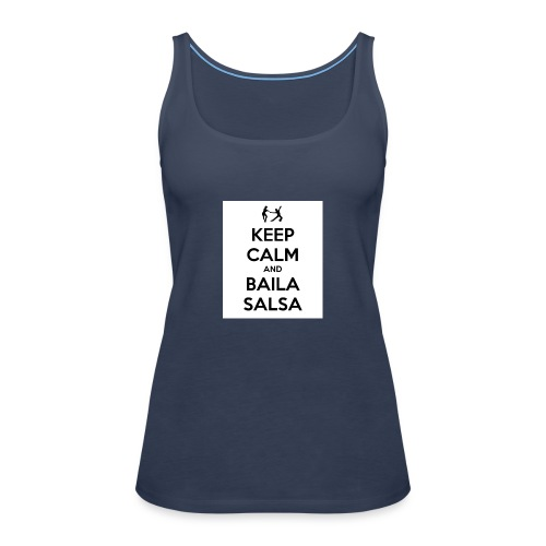 keep-calm-and-baila-salsa-41 - Canotta premium da donna