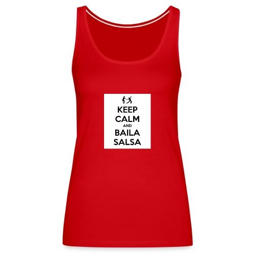 keep-calm-and-baila-salsa-41 - Canotta premium da donna