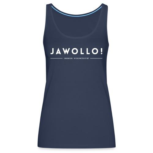 JAWOLLO vorwaerts - Frauen Premium Tank Top