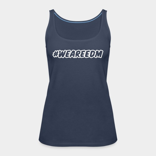#WEAREEDM - Women's Premium Tank Top