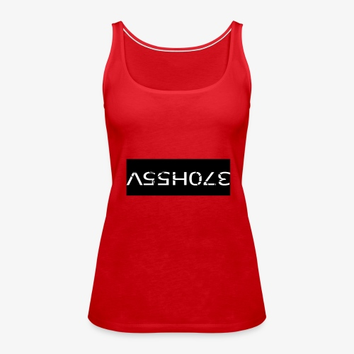 ASSHOLE Design - Vrouwen Premium tank top