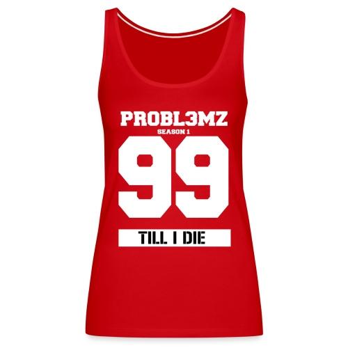 99 PR0BL3MZ Season 1 Logo - Frauen Premium Tank Top